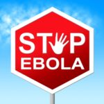 Stop Ebola Shows Warning Sign And Caution by Stuart Miles