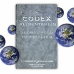 Codex Alimentarius – Global Food Imperialism